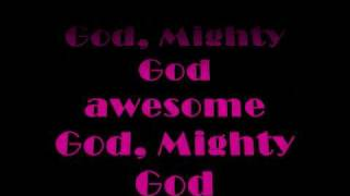 AWESOME GOD MIGHTY GOD LYRICS