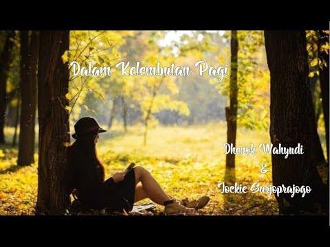 Dalam Kelembutan Pagi - Dhenok Wahyudi & Jockie Suryoprayogo_ Lyric