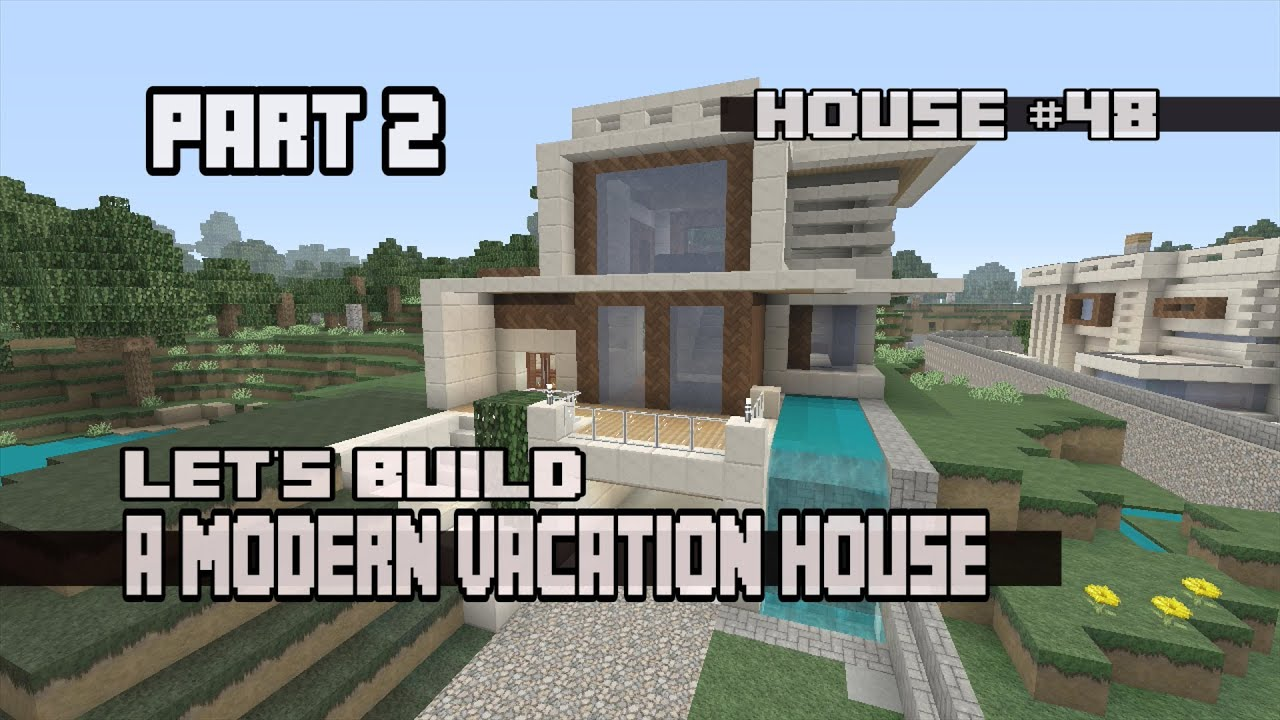 Minecraft let 39 s build a modern vacation house part 2 for Modern house 48
