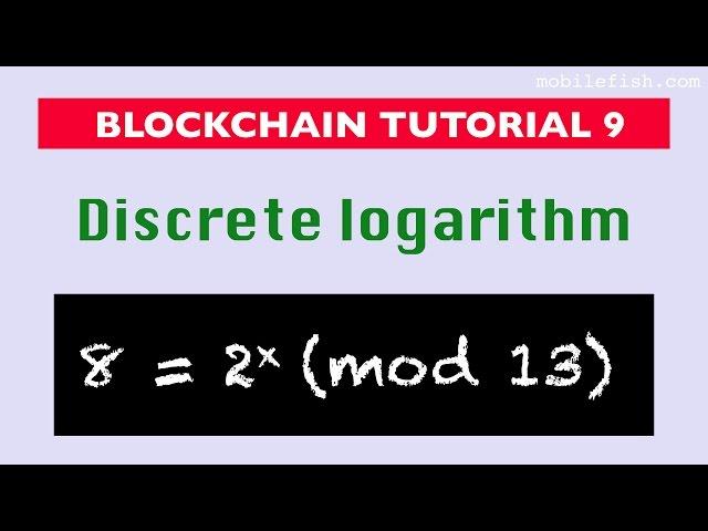 Blockchain tutorial 9: Discrete logarithm
