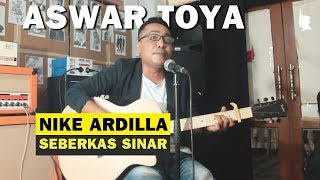"LIVE ACOUSTIC    NIKE ARDILLA - SEBERKAS SINAR - COVER BY ""ASWAR TOYA"""