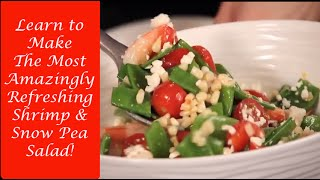 How To Make A Healthy Salad | Shrimp & Snow Pea Salad | Healthy Food | Cooking From The Heart 112c