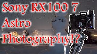 Sonry Rx100 VII Astrophotography !?