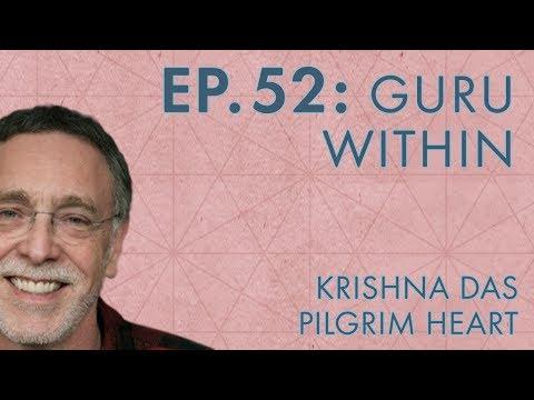 Krishna Das – Ep. 52 – Guru Within