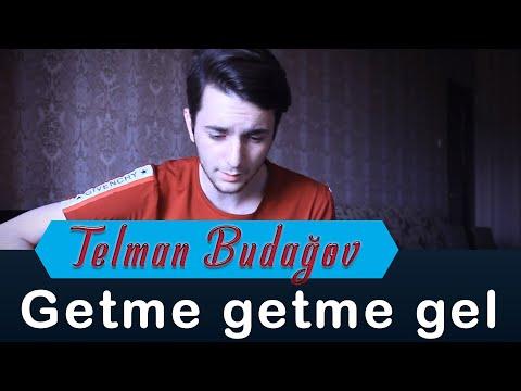 Telman Budagov - Getmə,getmə Gəl