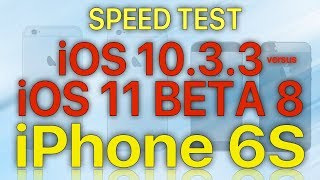 iPhone 6S Speed Test iOS 10.3.3 vs iOS 11 Beta 8 / Public Beta 7 Build 15A5368a