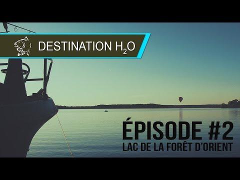 """Destination H2O - Episode #2 """"Lac de la forêt d'Orient"""""""