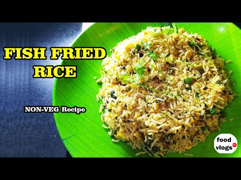 Fish Fried Rice आसान तरीके से बनायें | Non Veg Recipe | #FoodVlogs #fishfriedrice #friedrice