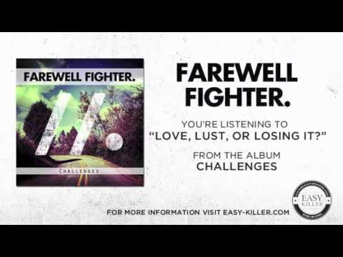 Клип Farewell Fighter - Love, Lust, or Losing It?
