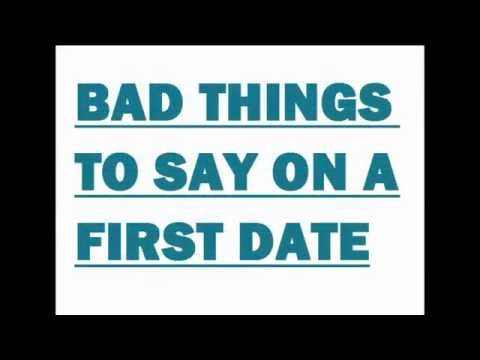 bad things to say on a first date