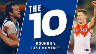The 10: Best moments | Round 8, 2018 | AFL