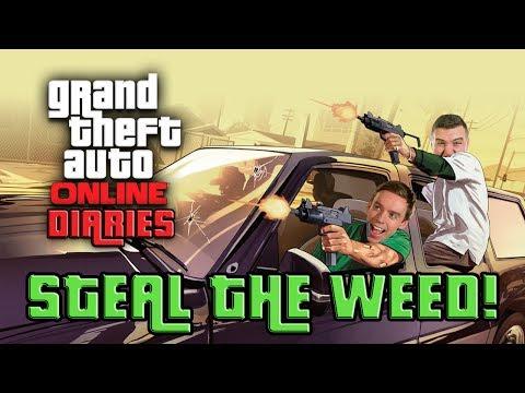 Steal The Weed! - GTA Diaries