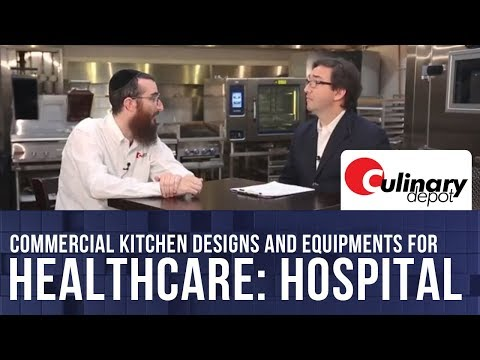 Commercial Kitchen Design and Equipment for Healthcare - Hospitals