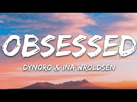 Dynoro, Ina Wroldsen - Obsessed Lyrics