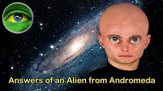 136 - ANSWERS OF AN ALIEN FROM ANDROMEDA
