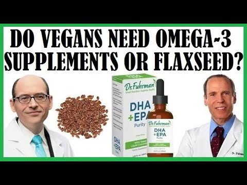 Should We Take Omega-3 DHA Supplements? Or Can We Just Eat Flax? Dr Greger & Dr Fuhrman