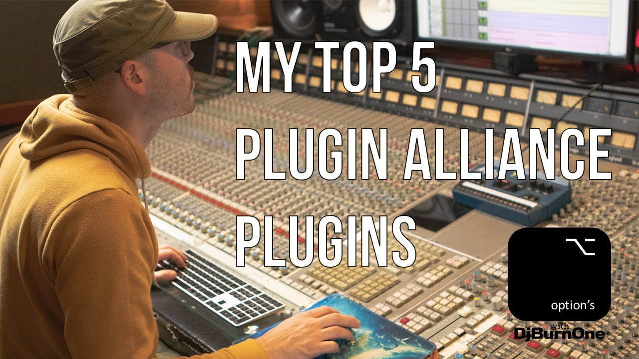 DJ Burn One's Top 5 Favorite Plugin Alliance Plugins