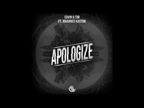 Edvin & Tim ft. Johannes Kastor  - Apologize