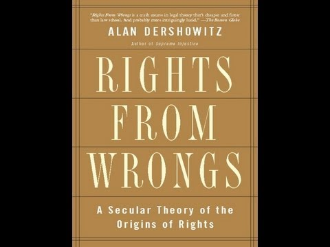 Book Recommendation: Rights from Wrongs by Alan Dershowitz