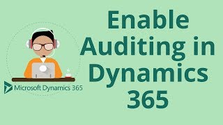 Enable Auditing in Microsoft Dynamics 365 CRM