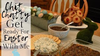 Get Ready For Easter With Me I How I prep for Holiday meals I Chit Chatty Vlog