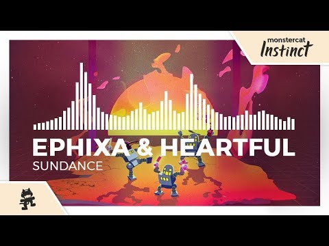 Ephixa & Heartful - Sundance [Monstercat Release]