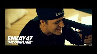 Enkay47- My Own Lane (Official Video)