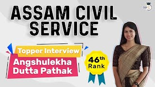 Assam Civil Services Topper Interview - Strategy for Assam PCS by Angshulekha Rank 46 #APSC