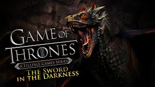 The Sword In The Darkness! -  (Game Of Thrones: Episode 3)