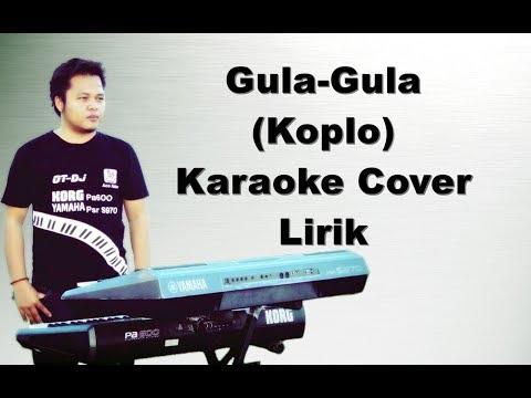 Gula-Gula (Elvy Sukaesih) Karaoke Koplo Lirik berjalan