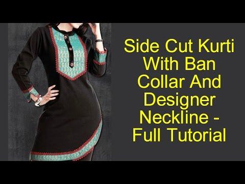Side Cut Kurti With Ban Collar And Designer Neckline - Full Tutorial