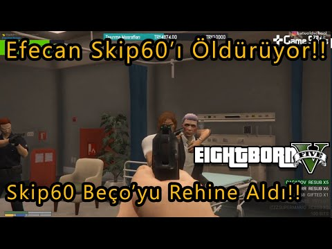 EightbornV Efecan Skip60'ı Öldürdü!! - Skip60 Beço'yu Rehine Aldı!! - EightbornV Akagreen