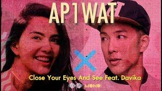 Close Your Eyes And See ft. Davika - AP1WAT [MV Teaser]