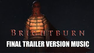 BRIGHTBURN Final Trailer Music Version l Proper Movie Trailer Theme Song