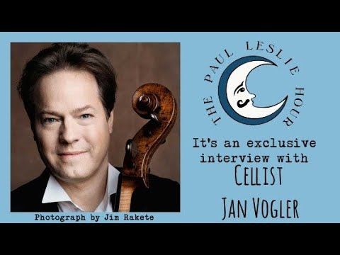 Jan Vogler Interview on The Paul Leslie Hour