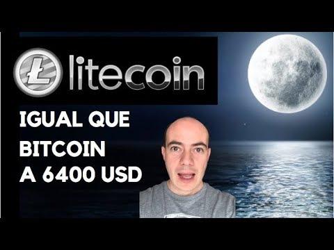 LITECOIN IGUAL QUE BITCOIN A 6400 USD