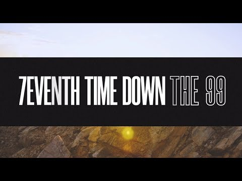 7eventh Time Down - The 99 (Official Lyric Video) Mp3