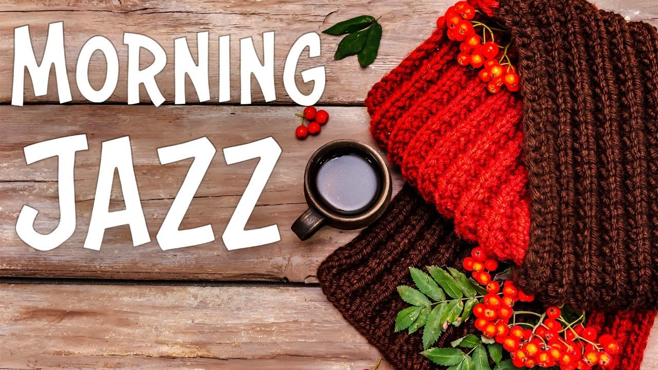 Autumn Morning JAZZ Music - Сheerful Bossa Nova JAZZ For Wake Up: Smile It's a New Day