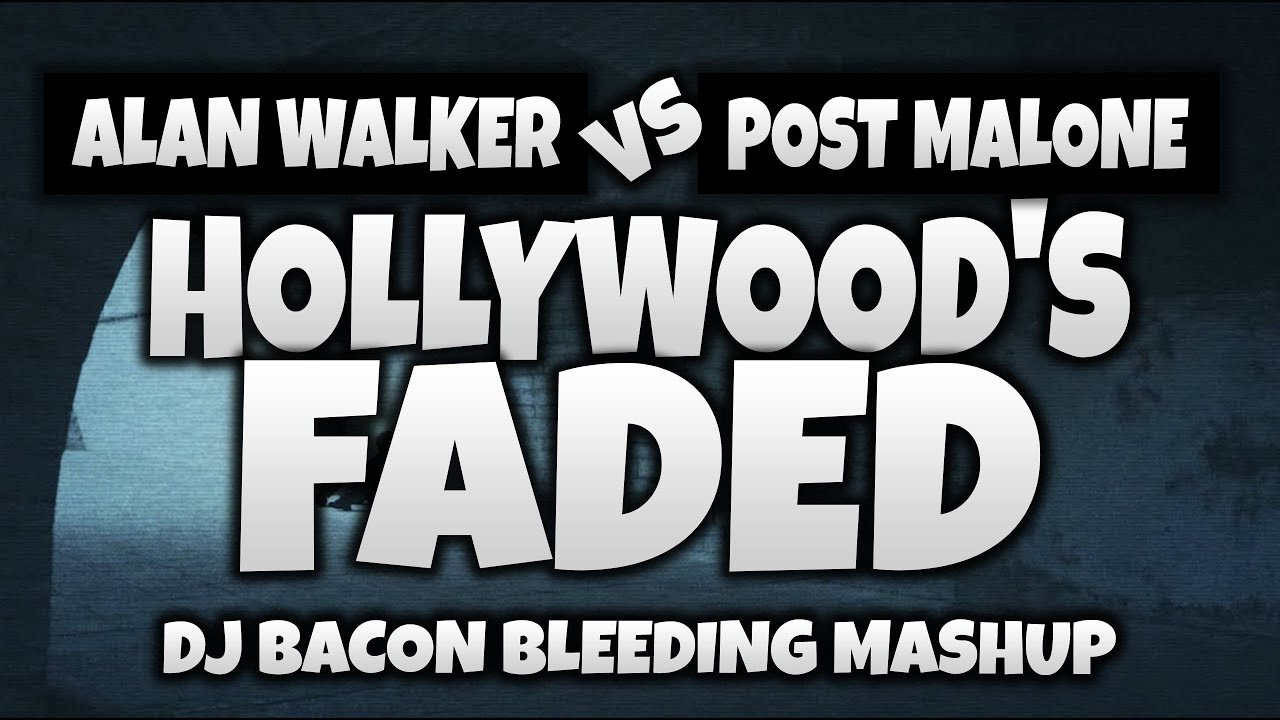 alan walker vs post malone hollywood s faded dj bacon beeding mashup 2020