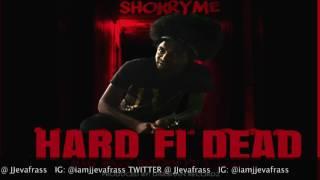 Shokryme - Hard Fi Dead - Mad Maxx Return Riddim - June 2016