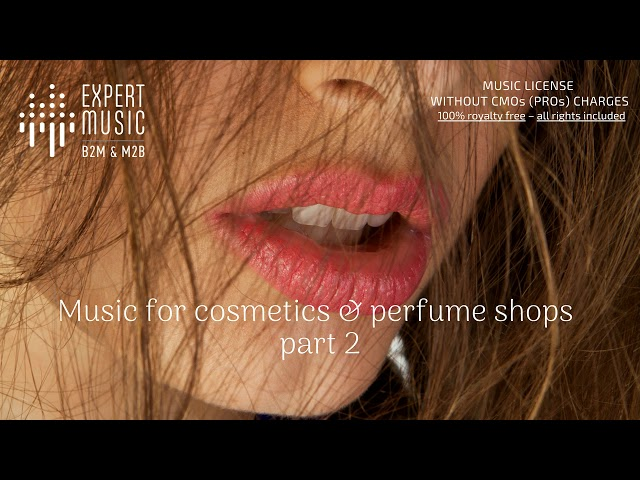 Music for cosmetics & perfume shop part 2