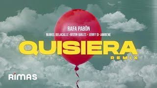 Quisiera Remix - Rafa Pabon x Maikel DelaCalle x Justin Quiles ft Jerry Di x Jambene