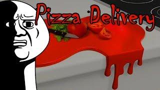 [Pizza Delivery] พิซซ่าหน้าเลือด!