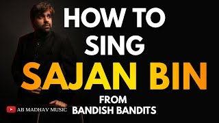 Sajan Bin Kaise Gaaye|How To Sing Sajan Bin| Bandish Bandits| AB Madhav| Shivam Mahadevan| Jonita