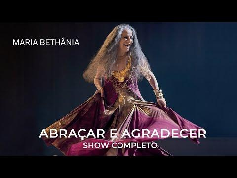 Maria Bethânia – Abraçar e Agradecer - Show Completo