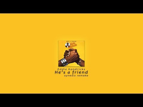 Eddie Kendricks - He's a friend (synesix remake) mp3
