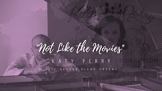 "Katy Perry - ""Not Like the Movies"" [Kit Taylor piano cover]"