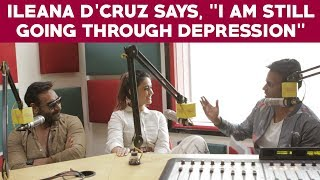 "Ileana D'cruz says ""I am still going throug..."