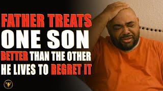 Father Treats One Son Better Than The Other, He Lives To Regret It.