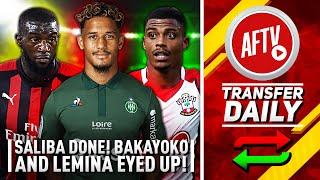 Saliba Done, Bakayoko & Lemina Eyed By Arsenal | AFTV Transfer Daily